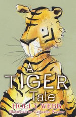 A Tiger Tale - Holly Webb
