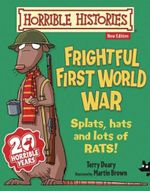 Frightful First World War : Horrible Histories - Terry Deary