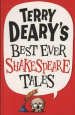 Terry Deary's Best Ever Shakespeare Tales - Terry Deary