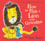 How to Hide a Lion from Grandma - Helen Stephens