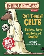 Cut-throat Celts : Horrible Histories   - Terry Deary