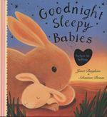 Goodnight Sleepy Babies - Sebastien Braun