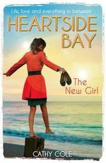 The New Girl : Heartside Bay Series : Book 1 - Cathy Cole