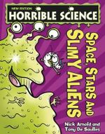 Space, Stars and Slimy Aliens - Nick Arnold