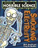 Shocking Electricity : Horrible Science   - Tony De Saulles