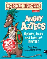 Angry Aztecs : Horrible Histories - Terry Deary