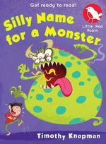 Silly Name for a Monster - Timothy Knapman
