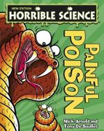 Painful Poison : Horrible Science - Nick Arnold