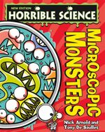 Microscopic Monsters : Horrible Science - Nick Arnold