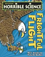Frightful Flight : Horrible Science - Nick Arnold