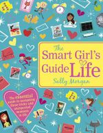 The Smart Girl's Guide to Life - Sally Morgan