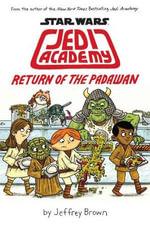Return of the Padawan : Jedi Academy - Jeffrey Brown
