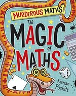 The Magic of Maths : Murderous Maths - Kjartan Poskitt