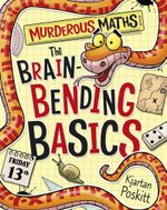 The Brain-Bending Basics : Murderous Maths - Kjartan Poskitt