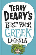 Terry Deary's Best Ever Greek Legends - Terry Deary