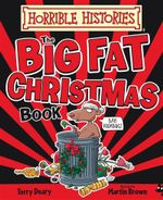 Big Fat Christmas Book : Horrible Histories - Terry Deary