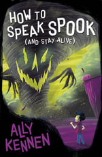 How to Speak Spook (and Stay Alive) - Ally Kennen