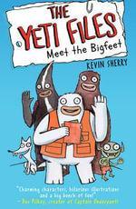 Meet the Bigfeet : The Yeti Files - Kevin Sherry
