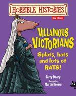 Villainous Victorians : Horrible Histories - Terry Deary