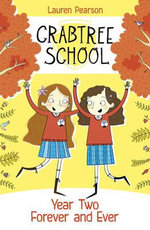 Year Two Forever and Ever : Crabtree School - Lauren Pearson
