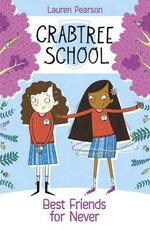 Best Friends for Never : Crabtree School - Lauren Pearson