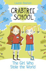 The Girl Who Stole the World : Crabtree School - Lauren Pearson