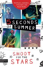 5 Seconds of Summer : Shoot for the Stars - Mandy Archer