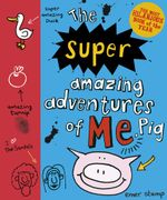 Super Amazing Adventures of Me, Pig - Emer Stamp