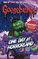 One Day at Horrorland : Goosebumps - R. L. Stine