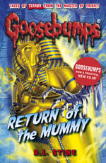 Return of the Mummy : Goosebumps - R. L. Stine