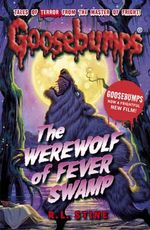 The Werewolf of Fever Swamp : Goosebumps - R. L. Stine