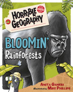 Bloomin' Rainforests : Horrible Geography - Anita Ganeri