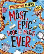 The Most Epic Book of Maths Ever : Murderous Maths - Kjartan Poskitt