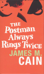 Postman Always Rings Twice - James M. Cain