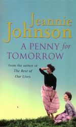A Penny for Tomorrow - Jeannie Johnson