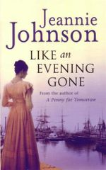 Like an Evening Gone : The Strong Family : Book 1 - Jeannie Johnson