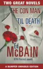 The Con Man and 'Til Death : Two Great Novels : A Bumper Ominbus Edition - Ed McBain