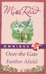 Over The Gate; Father Afield : Omnibus : 2 Books In 1 - Miss Read