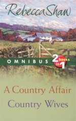 A Country Affair; Country Wives : Omnibus : 2 Books In 1 - Rebecca Shaw