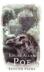 Edgar Allan Poe : Selected Poems - Edgar Allan Poe