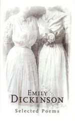 Emily Dickinson : Selected Poems - Emily Dickinson