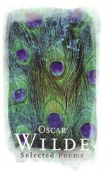 Oscar Wilde : Selected Poems - Oscar Wilde
