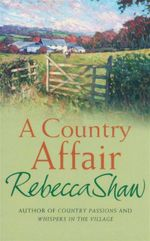A Country Affair : Country Affair - Rebecca Shaw