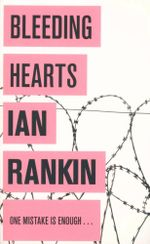 Bleeding Hearts : One Mistake is Enough ... - Ian Rankin