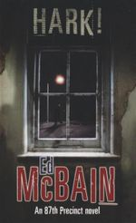 Hark! : An 87th Precinct Novel - Ed McBain