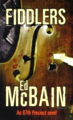 Fiddlers : An 87th Precinct Novel - Ed McBain