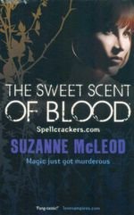 The Sweet Scent of Blood : Magic Just Got Murderous - Suzanne McLeod