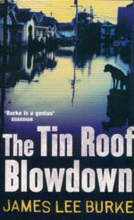 Tin Roof Blowdown - James Lee Burke