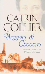 Beggars & Choosers - Catrin Collier