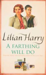 A Farthing Will Do - Lilian Harry